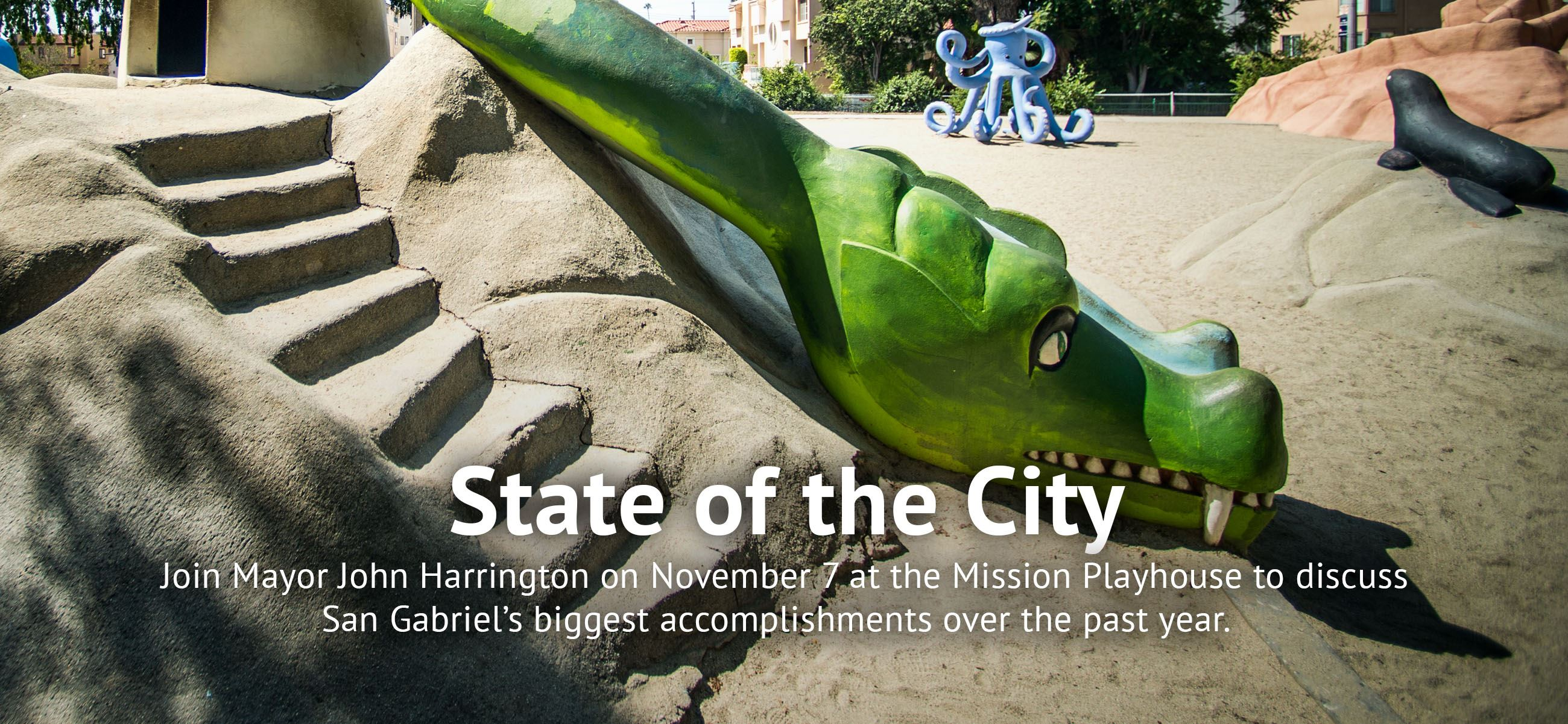 State of the City -  Join Mayor John Harrington at the Playhouse on November 7 to discuss San Gabrie