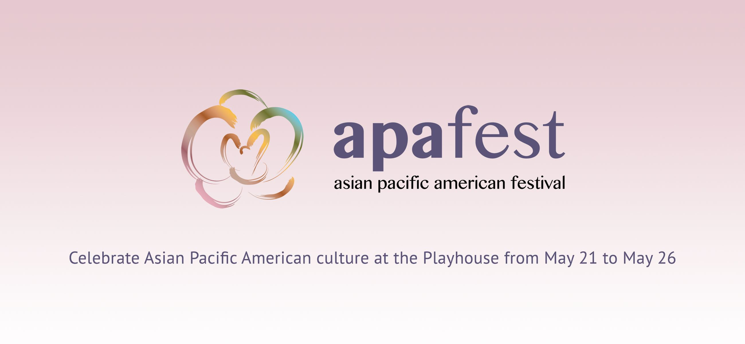 APAFEST - Celebrate Asian Pacific American culture at the Playhouse from May 21 to May 26