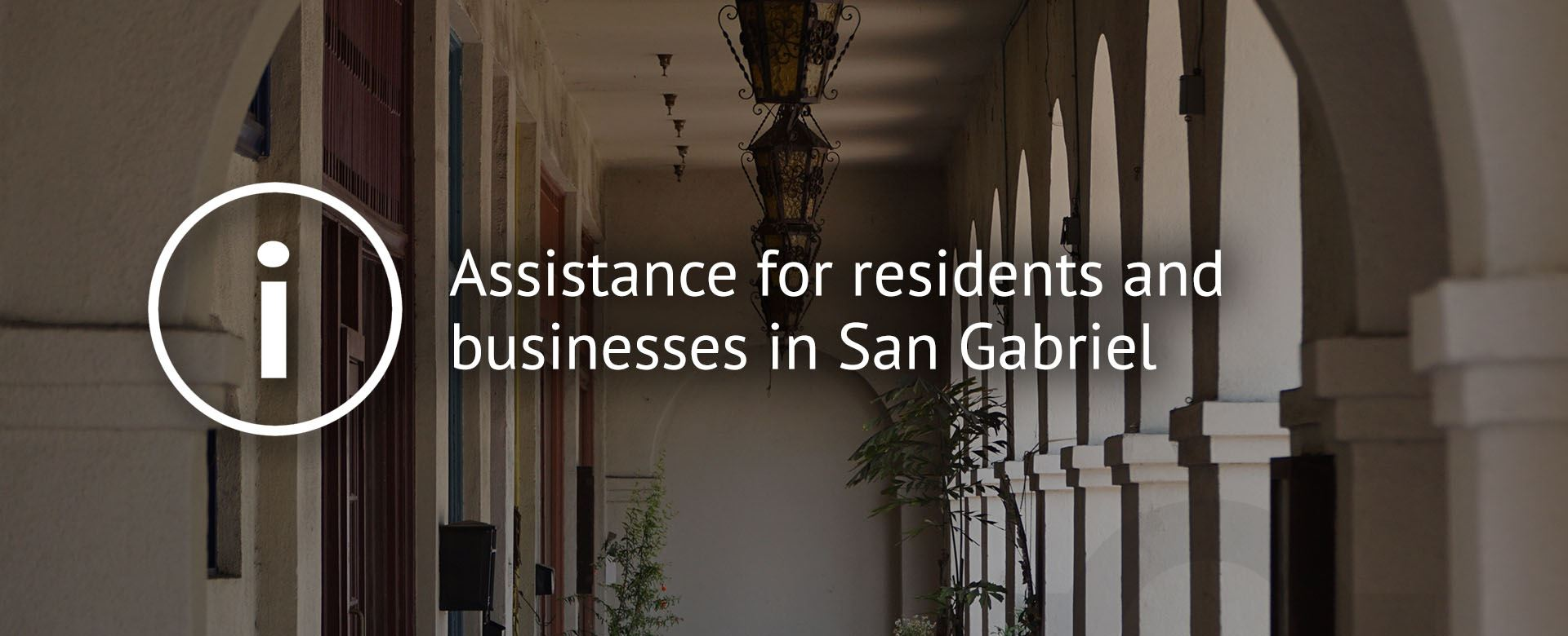 Assistance for residents and  businesses in San Gabriel